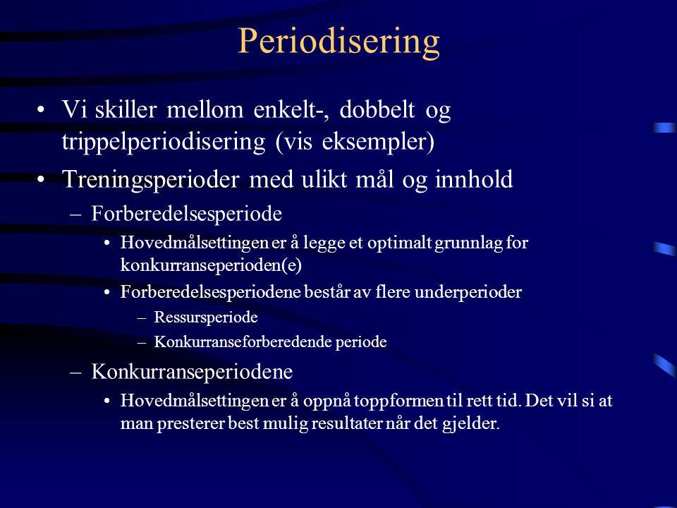 Periodisering • Periodisering kan defineres som en inndeling av en lengre treningsperiode i hensiktsmessige kortere perioder med ulike mål og dermed som oftest noe forskjellig innhold •Hensikten med periodisering er å nå toppformen til rett tid.