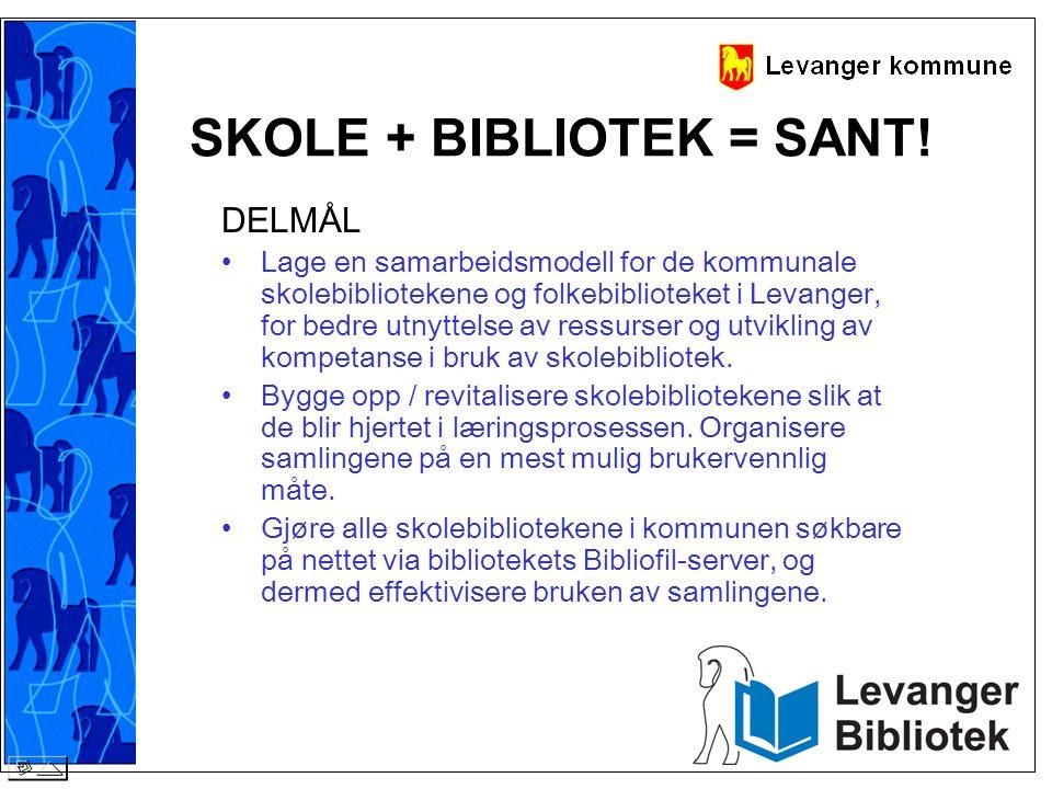 DELMÅL •Lage en samarbeidsmodell for de kommunale skolebibliotekene og folkebiblioteket i Levanger, for bedre utnyttelse av ressurser og utvikling av