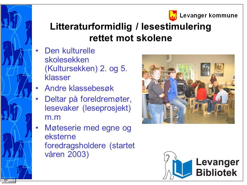 Litteraturformidlig / lesestimulering rettet mot skolene •Den kulturelle skolesekken (Kultursekken) 2. og 5. klasser •Andre klassebesøk •Deltar på for