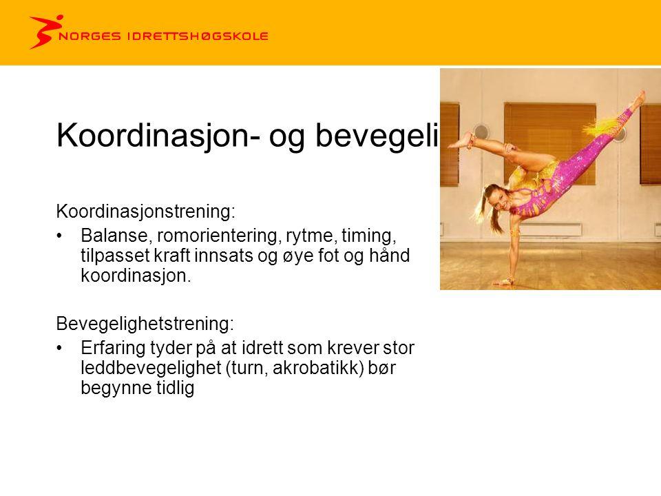 Koordinasjon- og bevegelighetstrening Koordinasjonstrening: •Balanse, romorientering, rytme, timing, tilpasset kraft innsats og øye fot og hånd koordinasjon.