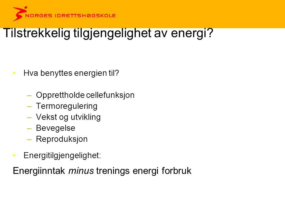 Tilstrekkelig tilgjengelighet av energi? •Hva benyttes energien til? –Opprettholde cellefunksjon –Termoregulering –Vekst og utvikling –Bevegelse –Repr