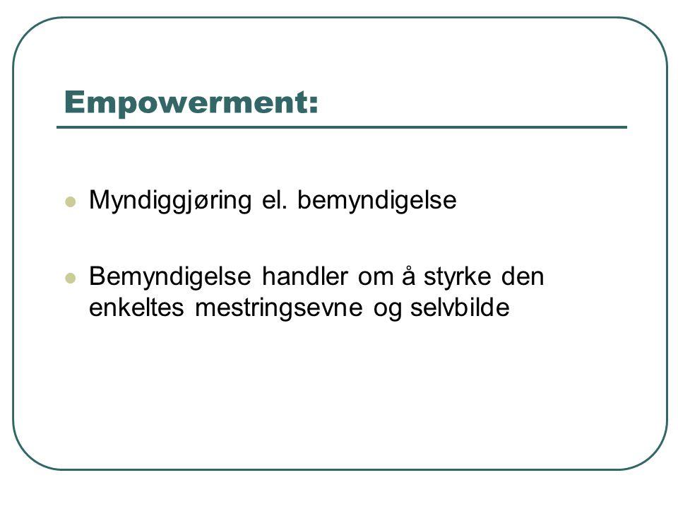 Empowerment:  Myndiggjøring el.