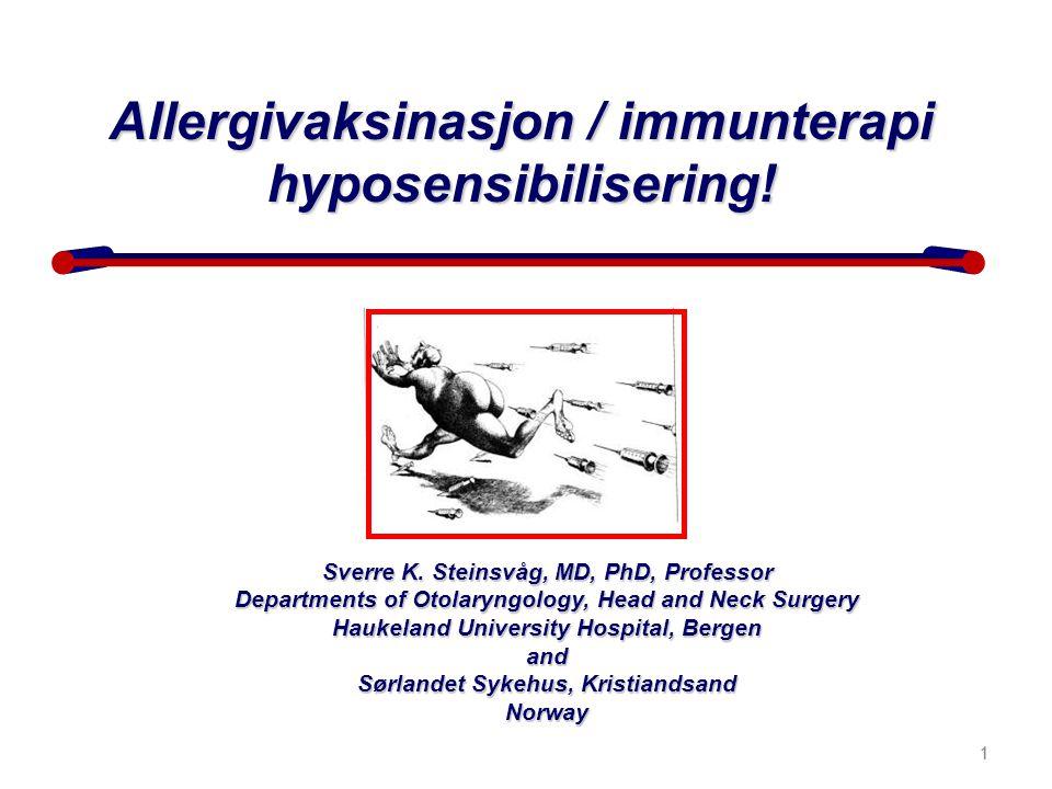 1 Sverre K. Steinsvåg, MD, PhD, Professor Departments of Otolaryngology, Head and Neck Surgery Haukeland University Hospital, Bergen and Sørlandet Syk