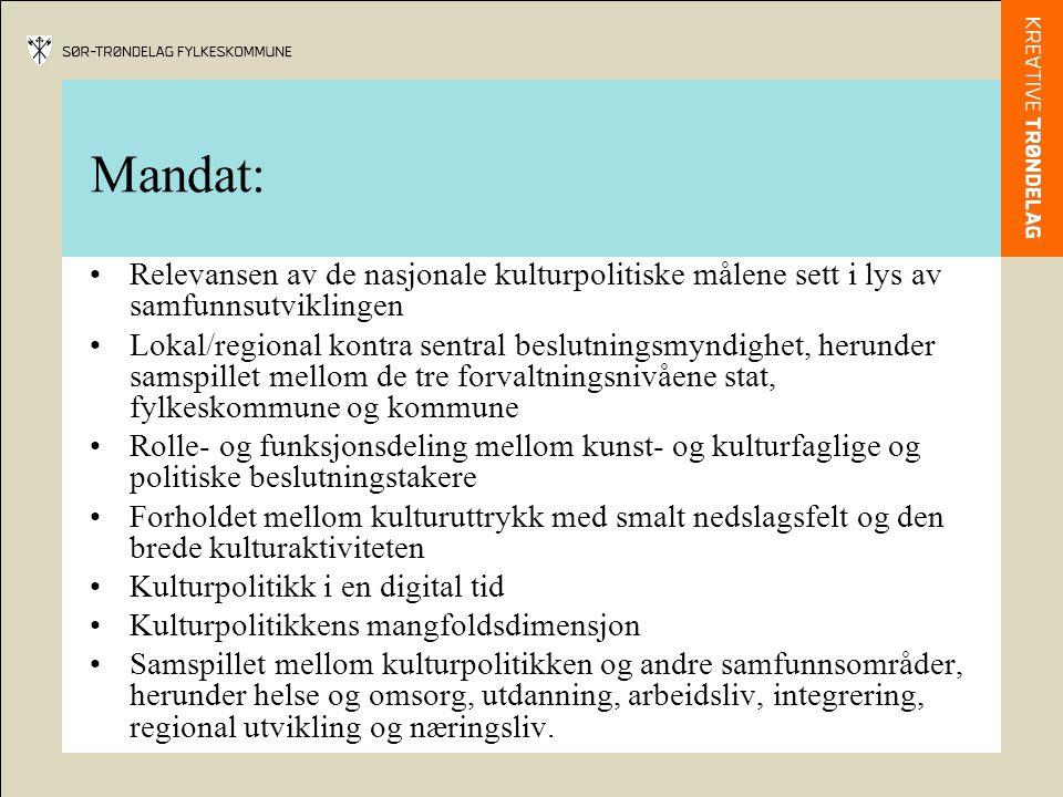 Mandat: •Relevansen av de nasjonale kulturpolitiske målene sett i lys av samfunnsutviklingen •Lokal/regional kontra sentral beslutningsmyndighet, heru