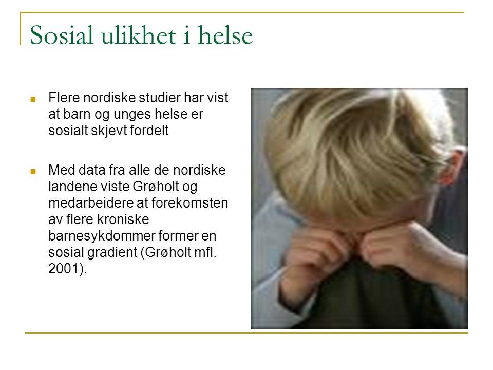 Sosial ulikhet i helse  Flere nordiske studier har vist at barn og unges helse er sosialt skjevt fordelt  Med data fra alle de nordiske landene vist