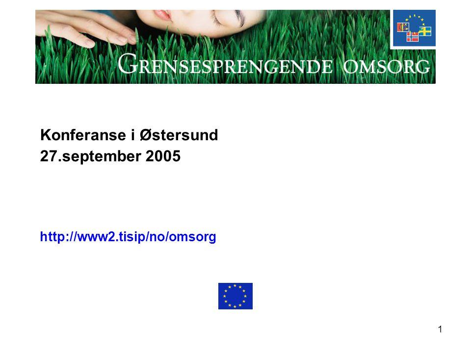 1 Konferanse i Østersund 27.september 2005 http://www2.tisip/no/omsorg