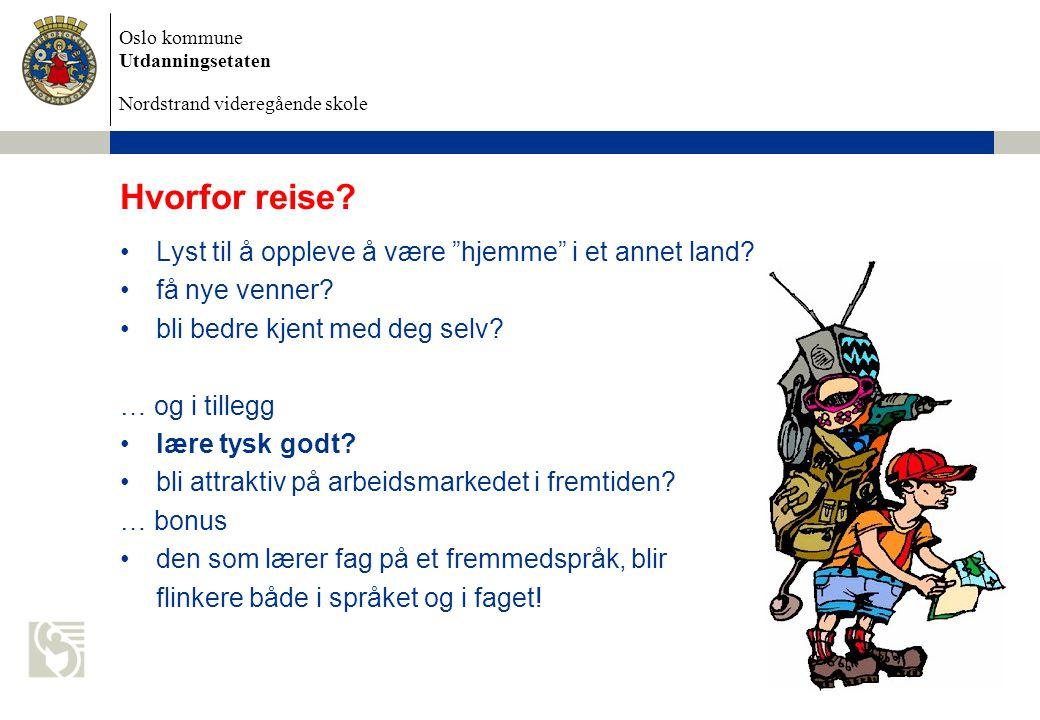 Oslo kommune Utdanningsetaten Nordstrand videregående skole 6/28/2014 Dokumentnavn 13 Hvorfor reise.