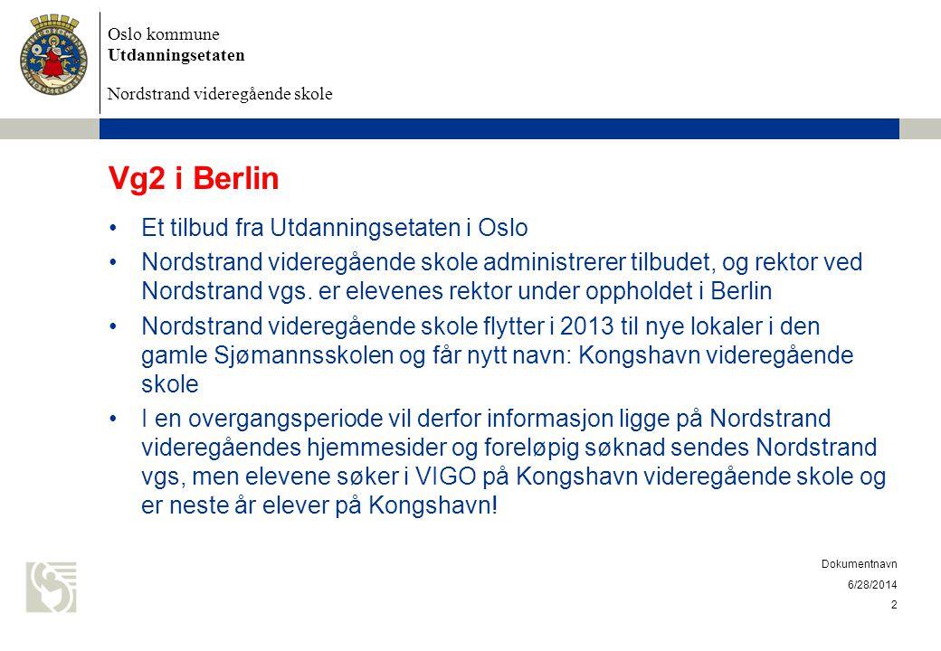 Oslo kommune Utdanningsetaten Nordstrand videregående skole Vg2 i Berlin •Et tilbud fra Utdanningsetaten i Oslo •Nordstrand videregående skole adminis