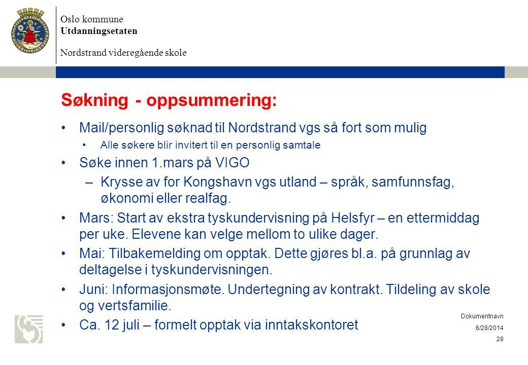 Oslo kommune Utdanningsetaten Nordstrand videregående skole 6/28/2014 Dokumentnavn 28 Søkning - oppsummering: •Mail/personlig søknad til Nordstrand vg