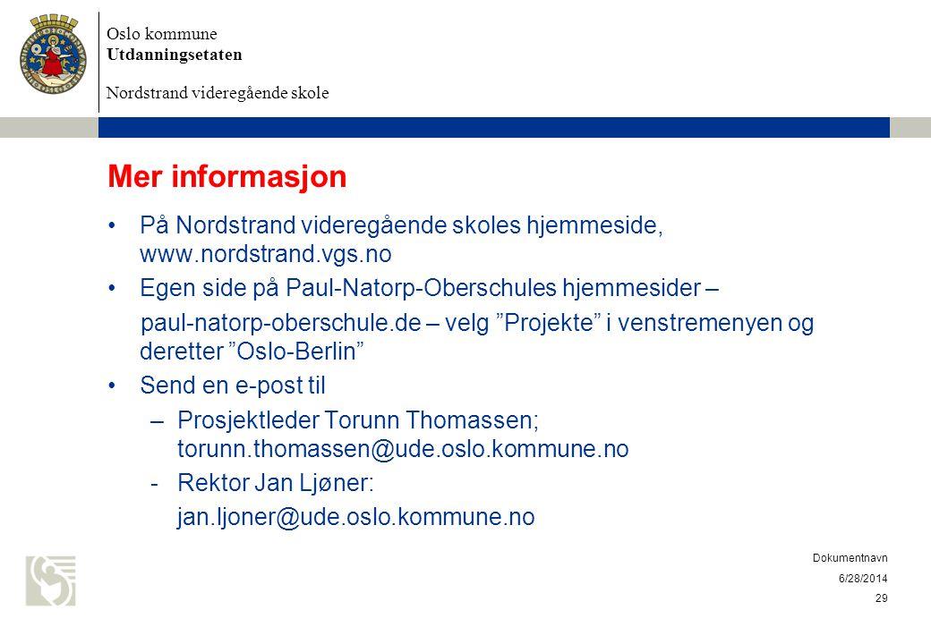 Oslo kommune Utdanningsetaten Nordstrand videregående skole 6/28/2014 Dokumentnavn 29 Mer informasjon •På Nordstrand videregående skoles hjemmeside, w