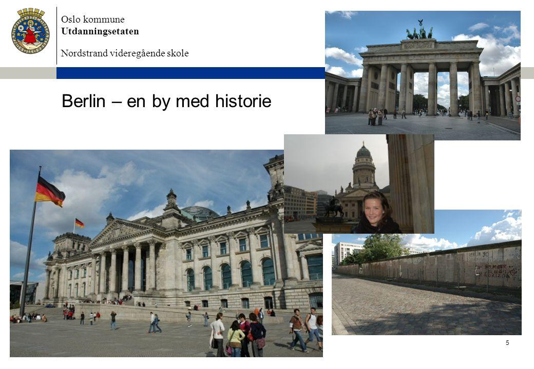 Oslo kommune Utdanningsetaten Nordstrand videregående skole 6/28/2014 Dokumentnavn 5 Berlin – en by med historie