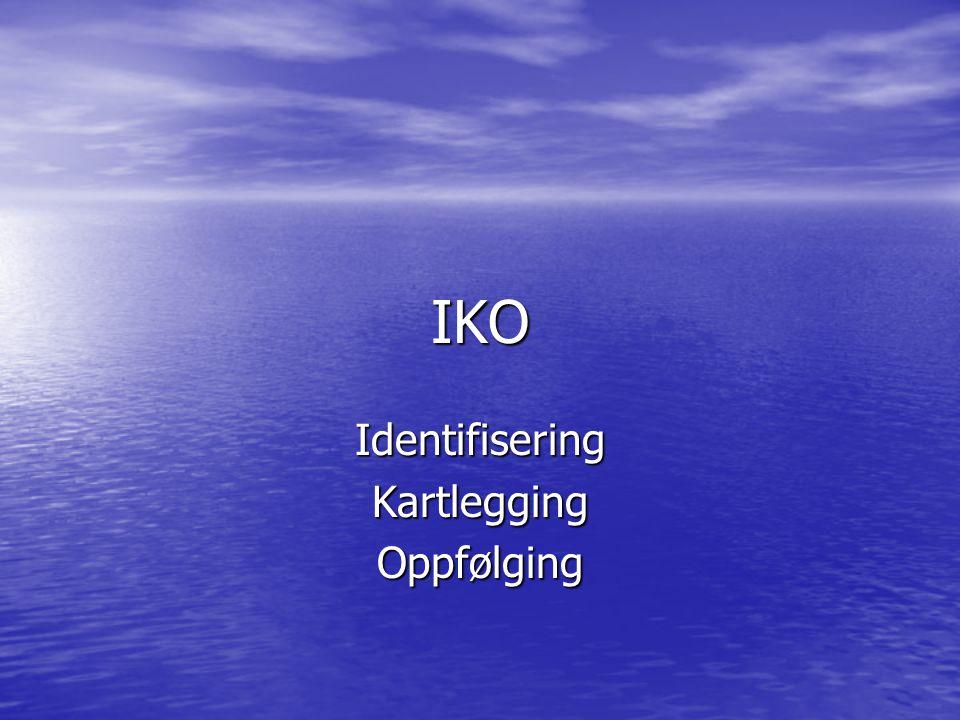 IKO IdentifiseringKartleggingOppfølging