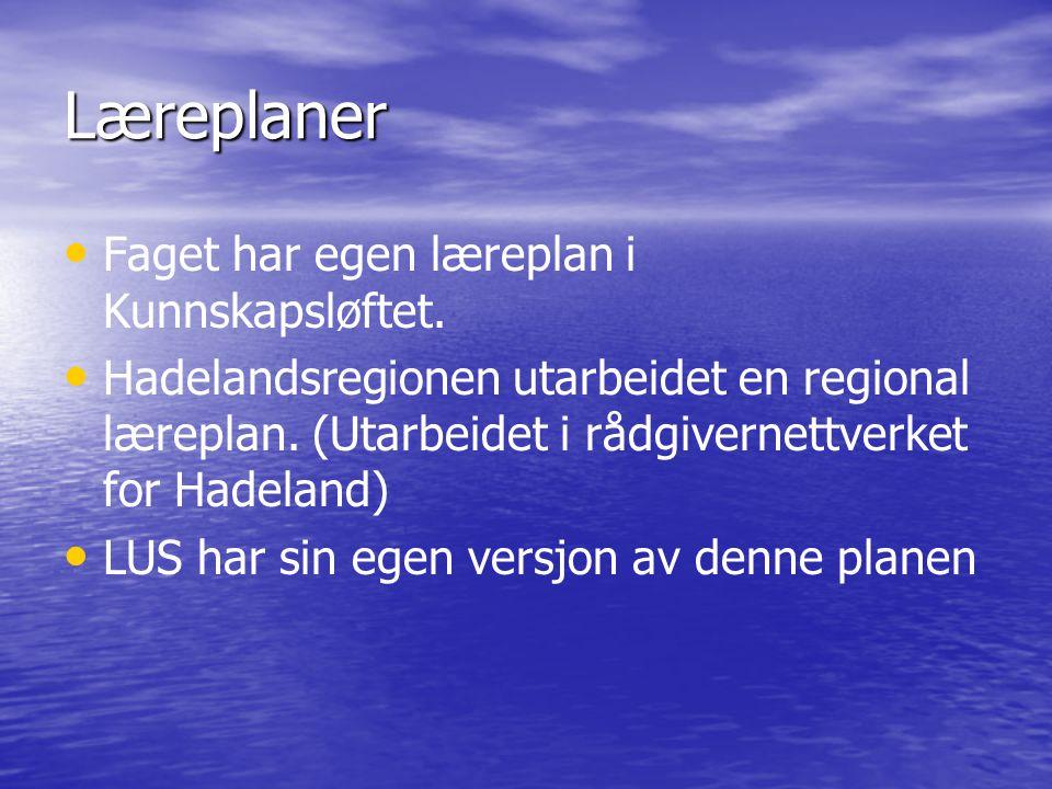 Læreplaner • • Faget har egen læreplan i Kunnskapsløftet. • • Hadelandsregionen utarbeidet en regional læreplan. (Utarbeidet i rådgivernettverket for