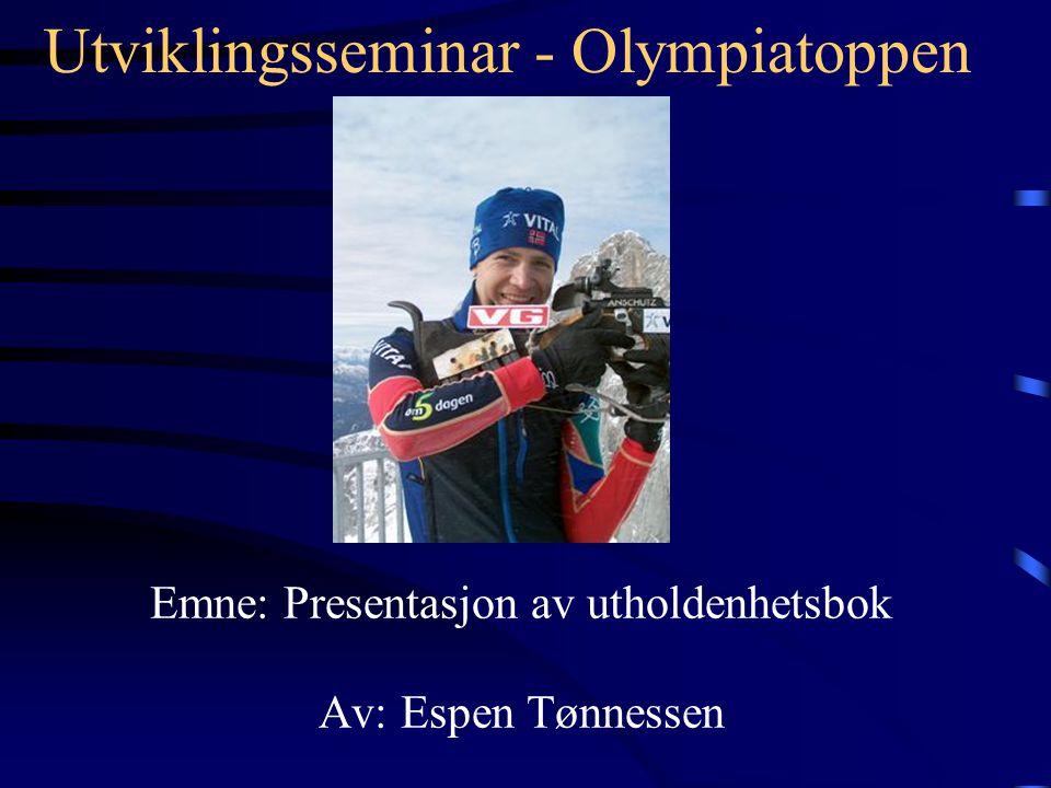 Utviklingsseminar - Olympiatoppen Emne: Presentasjon av utholdenhetsbok Av: Espen Tønnessen