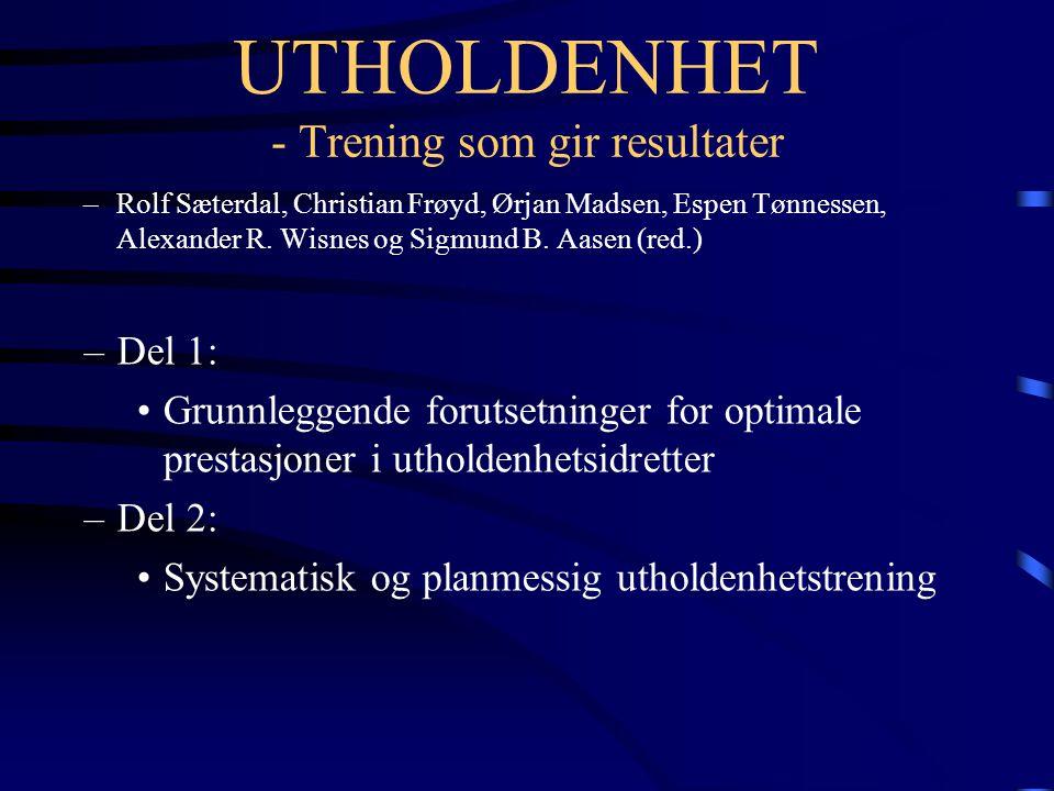 UTHOLDENHET - Trening som gir resultater –Rolf Sæterdal, Christian Frøyd, Ørjan Madsen, Espen Tønnessen, Alexander R.