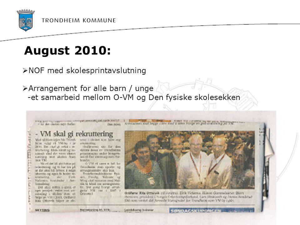 August 2010:  NOF med skolesprintavslutning  Arrangement for alle barn / unge -et samarbeid mellom O-VM og Den fysiske skolesekken