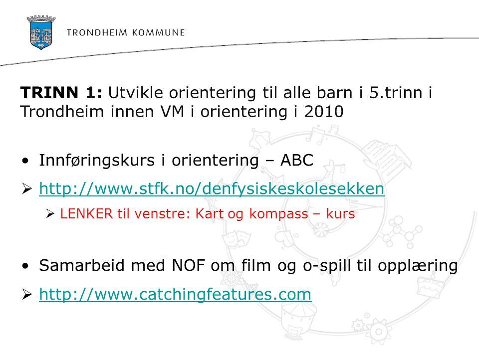 •Innføringskurs i orientering – ABC  http://www.stfk.no/denfysiskeskolesekken http://www.stfk.no/denfysiskeskolesekken  LENKER til venstre: Kart og