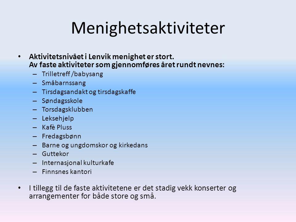 Menighetsaktiviteter • Aktivitetsnivået i Lenvik menighet er stort.