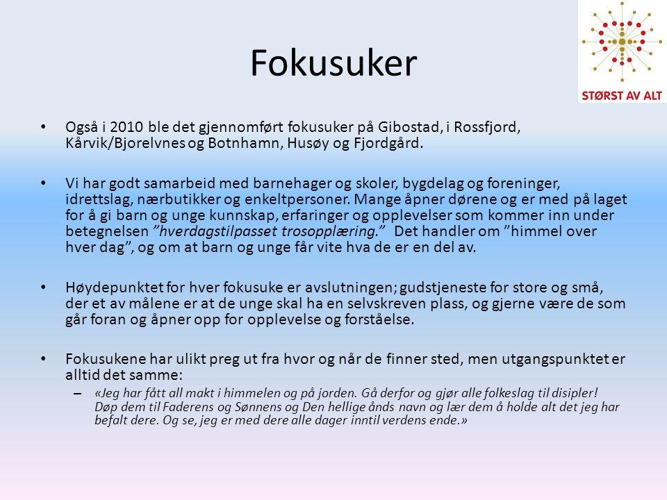 Fokusuker • Også i 2010 ble det gjennomført fokusuker på Gibostad, i Rossfjord, Kårvik/Bjorelvnes og Botnhamn, Husøy og Fjordgård.