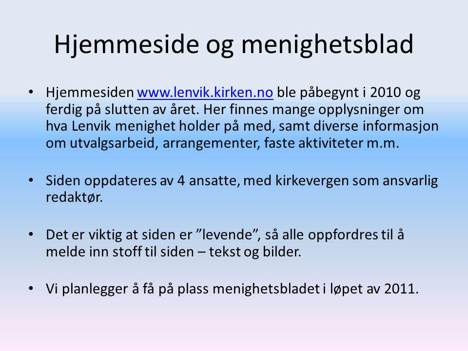 Hjemmeside og menighetsblad • Hjemmesiden www.lenvik.kirken.no ble påbegynt i 2010 og ferdig på slutten av året.