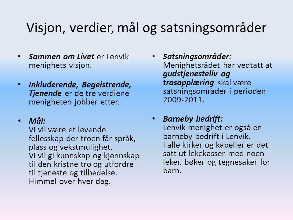 Visjon, verdier, mål og satsningsområder • Sammen om Livet er Lenvik menighets visjon.