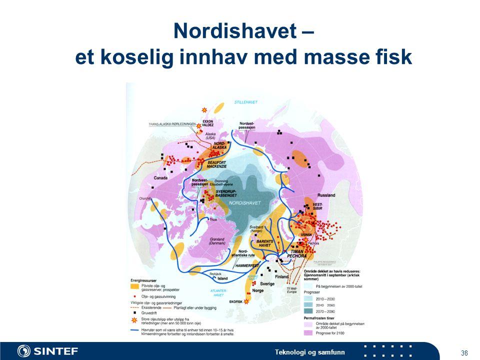 Teknologi og samfunn 38 Nordishavet – et koselig innhav med masse fisk