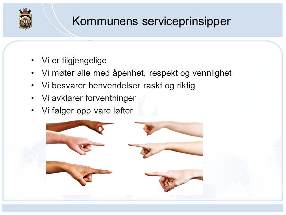 Kommunens serviceprinsipper •Vi er tilgjengelige •Vi møter alle med åpenhet, respekt og vennlighet •Vi besvarer henvendelser raskt og riktig •Vi avkla
