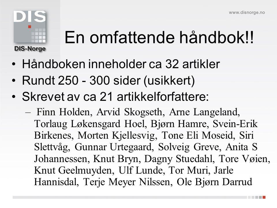 Tilgjengelighet •I første omgang kun til salgs gjennom DIS-Norge •Ferdig ca julen 2009 •Kan forhåndsbestilles til rabattert pris for medlemmer!!
