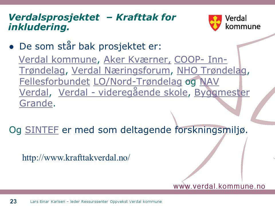 Lars Einar Karlsen – leder Ressurssenter Oppvekst Verdal kommune 23 Verdalsprosjektet – Krafttak for inkludering.