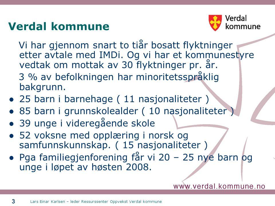 Lars Einar Karlsen – leder Ressurssenter Oppvekst Verdal kommune 3 Verdal kommune Vi har gjennom snart to tiår bosatt flyktninger etter avtale med IMDi.
