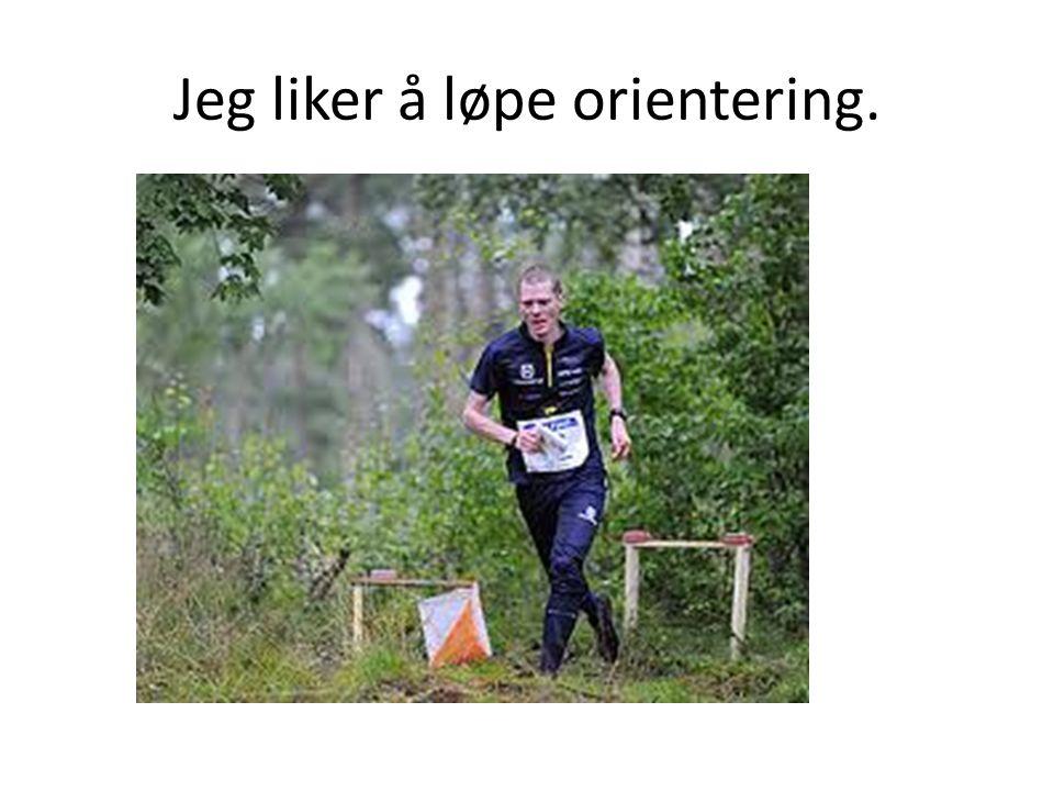 Jeg liker å løpe orientering.