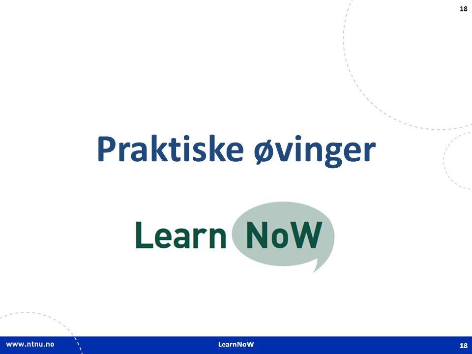 LearnNoW 18 Praktiske øvinger 18