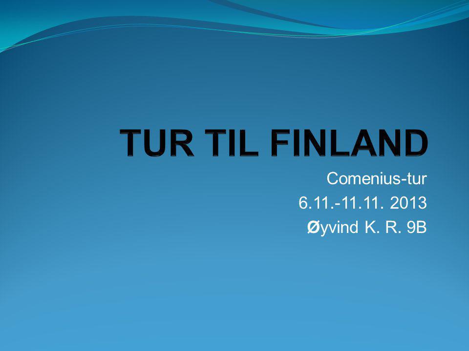Comenius-tur 6.11.-11.11. 2013 Øyvind K. R. 9B