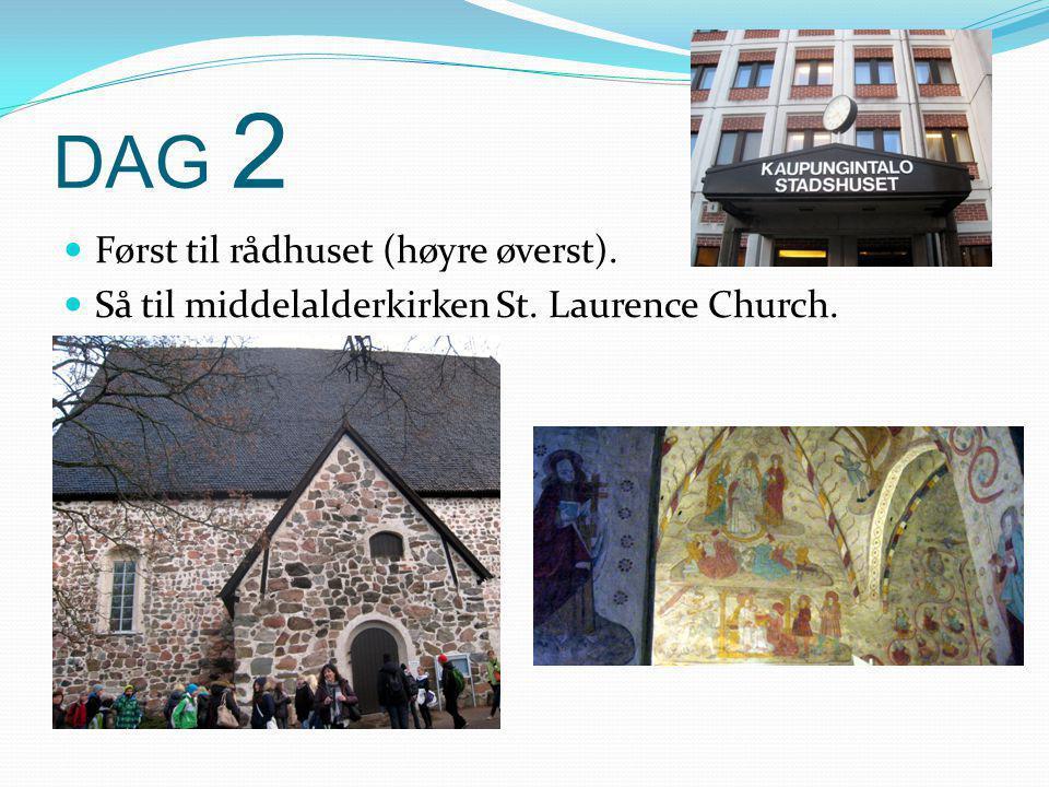 DAG 2  Først til rådhuset (høyre øverst).  Så til middelalderkirken St. Laurence Church.