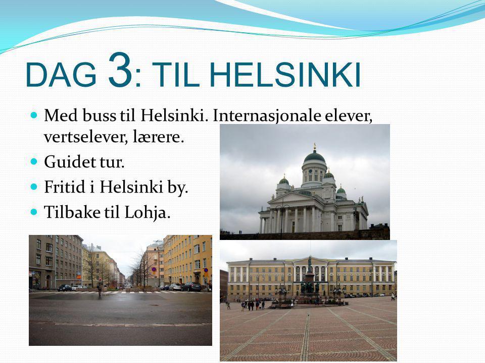 DAG 3 : TIL HELSINKI  Med buss til Helsinki.Internasjonale elever, vertselever, lærere.