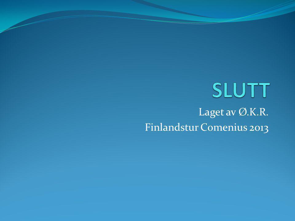 Laget av Ø.K.R. Finlandstur Comenius 2013