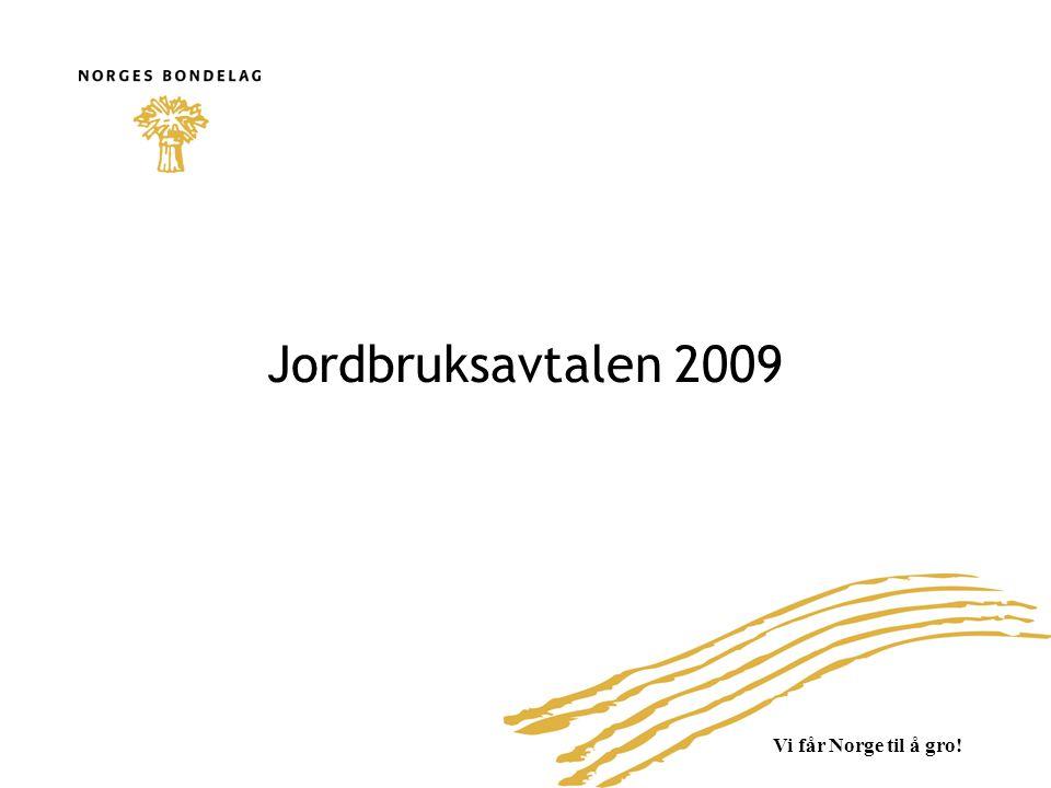 Vi får Norge til å gro! Jordbruksavtalen 2009