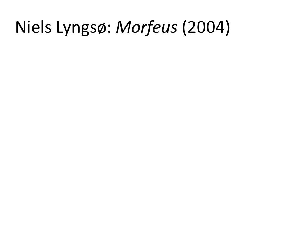Niels Lyngsø: Morfeus (2004)