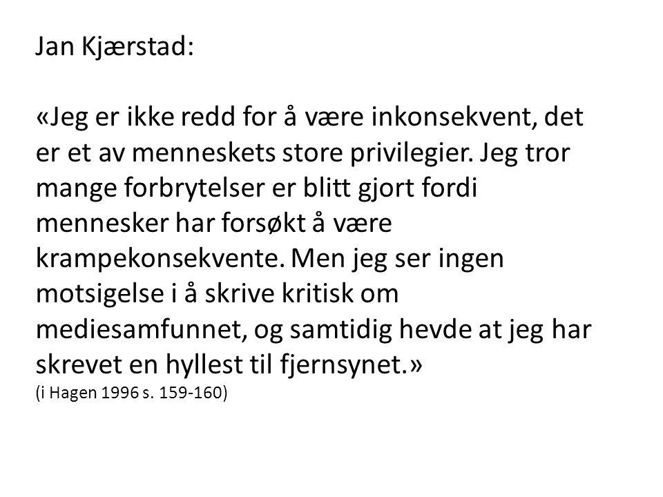Jan Kjærstad: «Jeg er ikke redd for å være inkonsekvent, det er et av menneskets store privilegier.