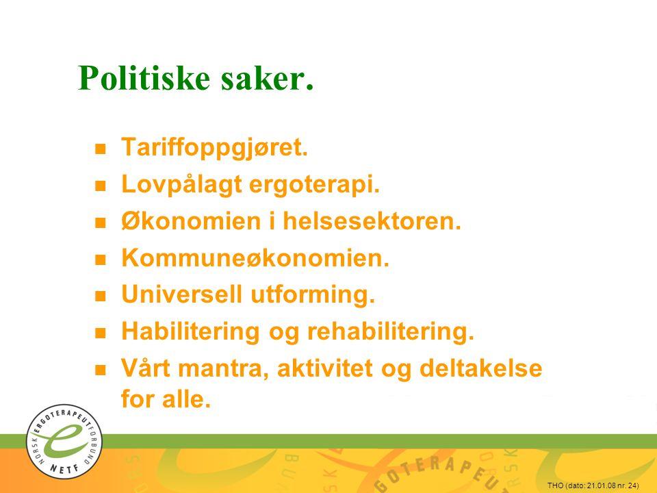 THO (dato: 21.01.08 nr.24) Politiske saker. n Tariffoppgjøret.
