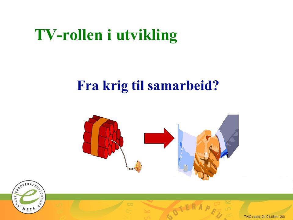 THO (dato: 21.01.08 nr. 26) TV-rollen i utvikling Fra krig til samarbeid?