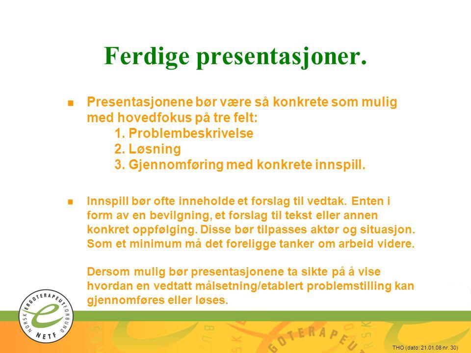 THO (dato: 21.01.08 nr.30) Ferdige presentasjoner.
