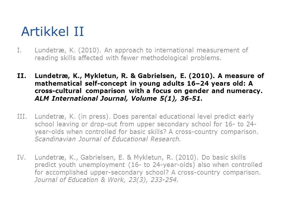 Artikkel II I.Lundetræ, K. (2010). An approach to international measurement of reading skills affected with fewer methodological problems. II.Lundetræ