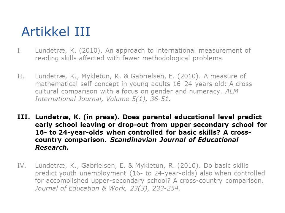 Artikkel III I.Lundetræ, K. (2010). An approach to international measurement of reading skills affected with fewer methodological problems. II.Lundetr