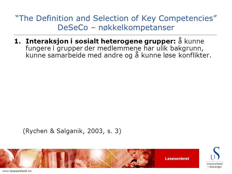 """Lesesenteret www.lesesenteret.no """"The Definition and Selection of Key Competencies"""" DeSeCo – nøkkelkompetanser 1.Interaksjon i sosialt heterogene grup"""