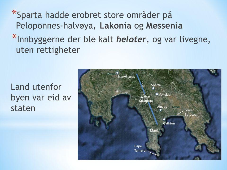 * Sparta hadde erobret store områder på Peloponnes-halvøya, Lakonia og Messenia * Innbyggerne der ble kalt heloter, og var livegne, uten rettigheter L