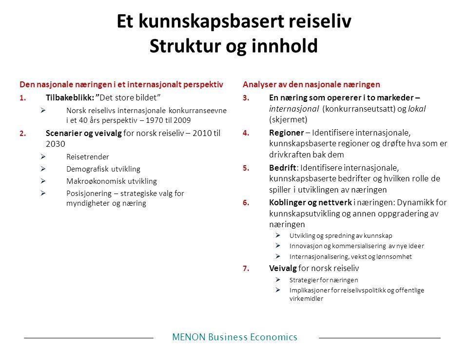 MENON Business Economics Et kunnskapsbasert reiseliv Struktur og innhold Den nasjonale næringen i et internasjonalt perspektiv 1.