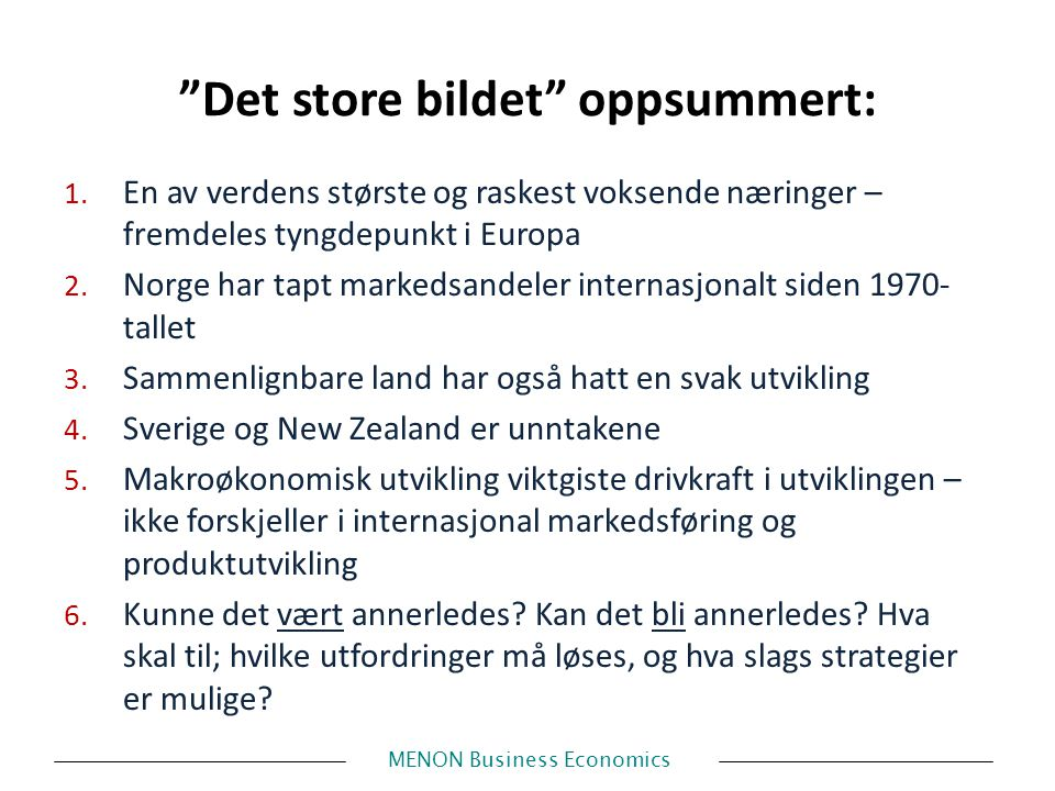 MENON Business Economics Det store bildet oppsummert: 1.