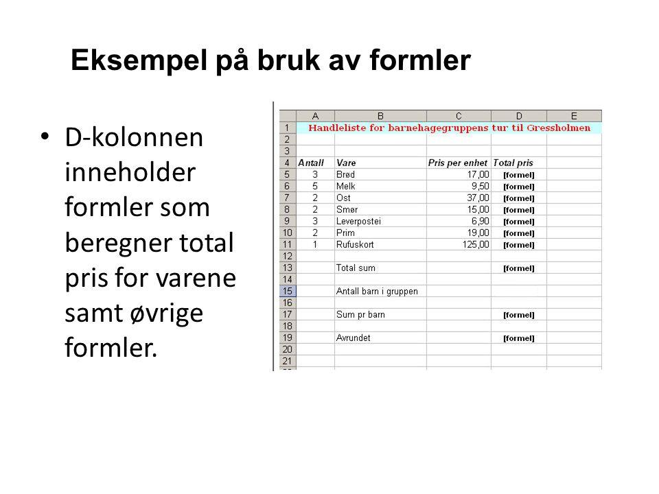 Eksempel på bruk av formler • D-kolonnen inneholder formler som beregner total pris for varene samt øvrige formler.