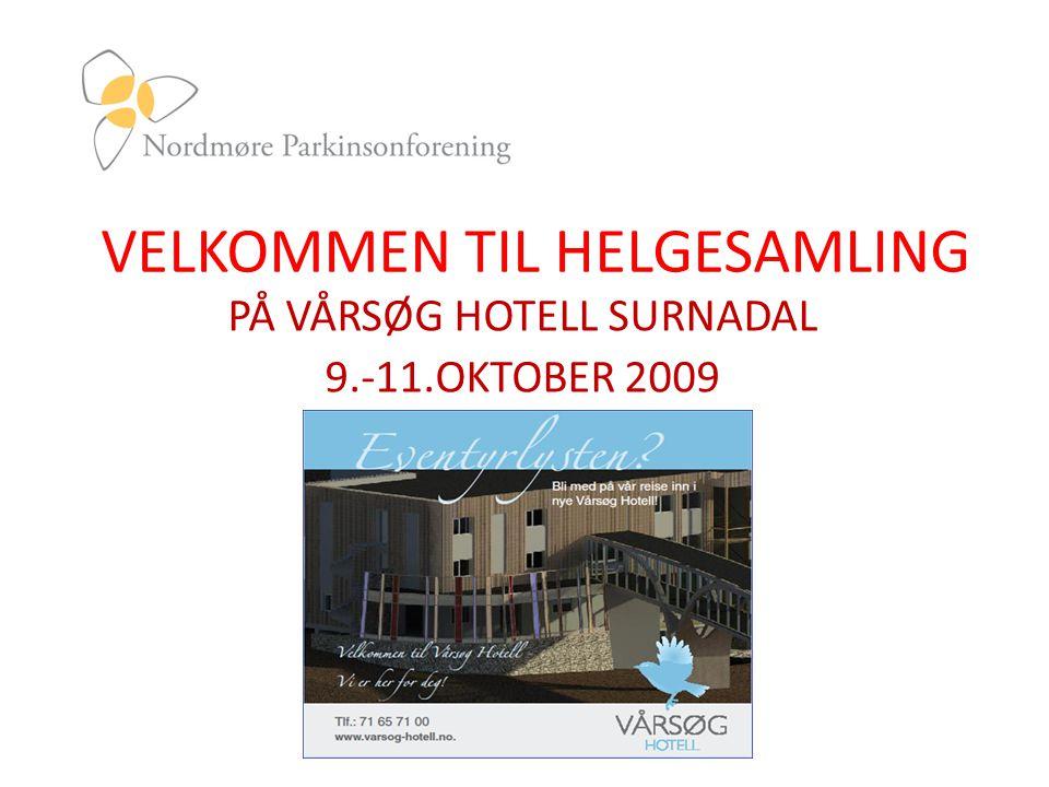 VELKOMMEN TIL HELGESAMLING PÅ VÅRSØG HOTELL SURNADAL 9.-11.OKTOBER 2009
